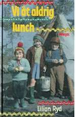 Vi åt aldrig lunch