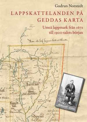 """Omslaget på  boken """"Lappskattelanden på Geddas karta"""" visar en gammal karta"""